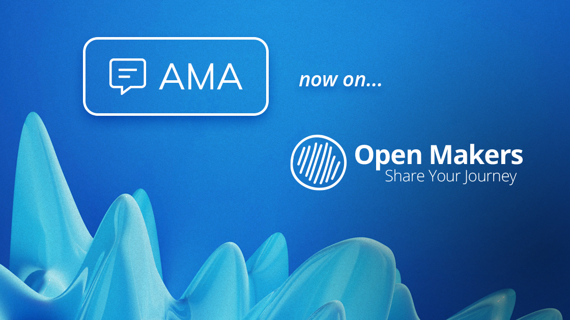 Ask Me Anything (AMA) Now Live! : Open Makers : MicahIverson