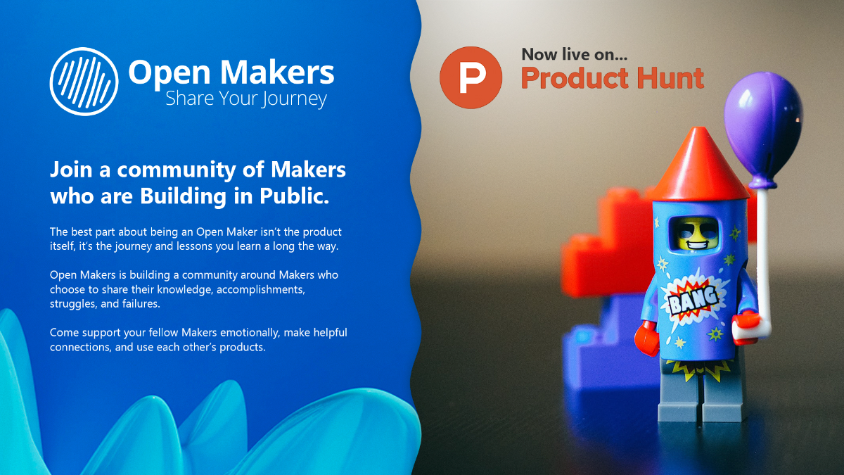 Open Makers Now Live on Product Hunt! : Open Makers : MicahIverson